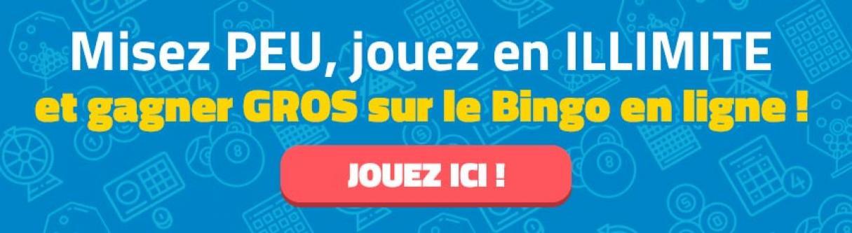 Misez PEU, jouez en ILLIMITE et gagner GROS sur le Bingo en ligne !