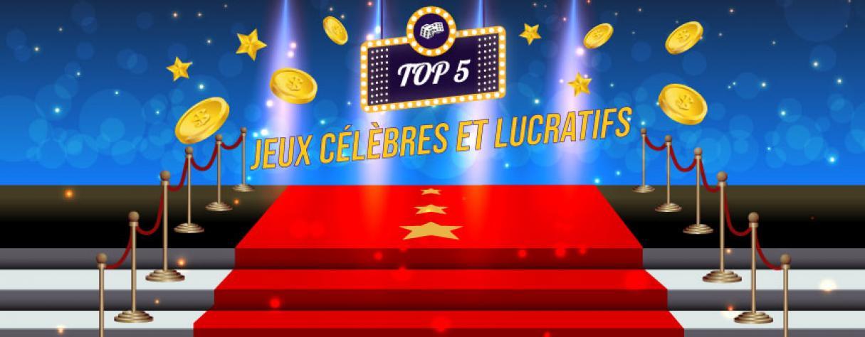 top 5 jeux celebres lucratifs