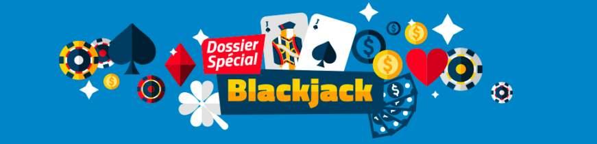 dossier spécial blackjack