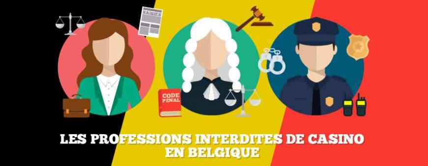 les professions interdites de casino en belgique